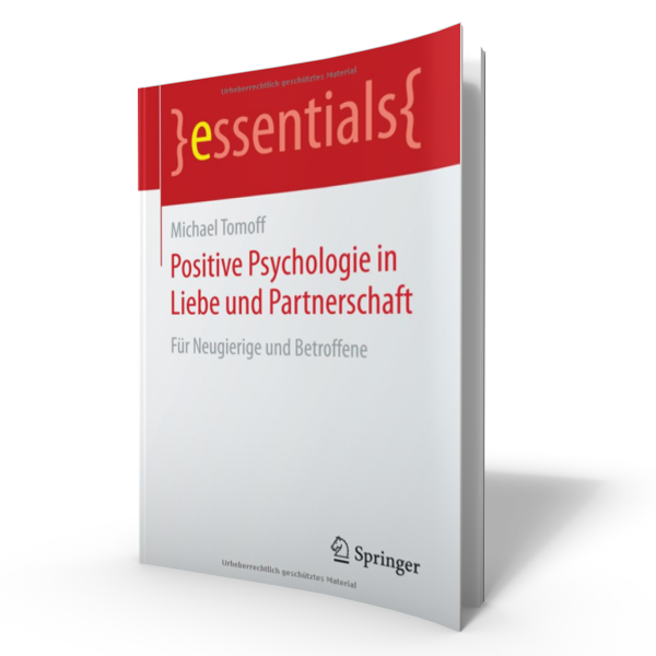 Positive Psychologie in Liebe und Partnerschaft - Michael Tomoff